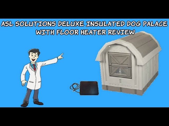 Dog House Reviews Asl Solutions Deluxe Insulated Dog Palace